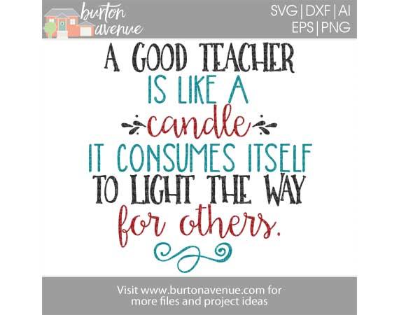 A good Teach is like a Candle