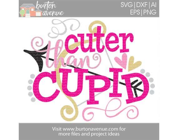 Cuter Than Cupid W Bow Arrow Cut File Burton Avenue