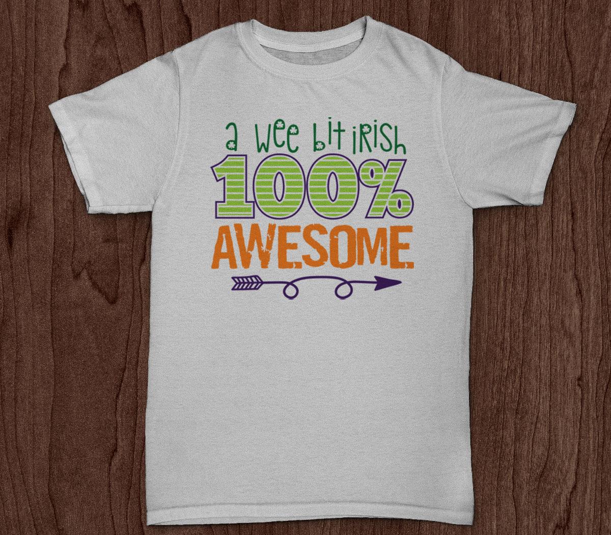 A Wee Bit Irish 100% Awesome T-Shirt