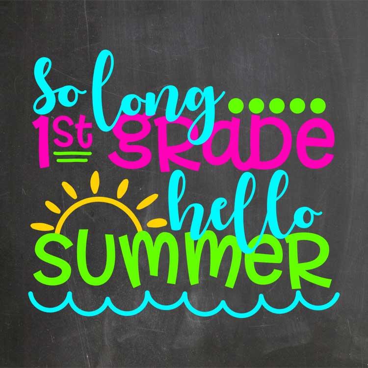 So Long 1st Grade Hello Summer
