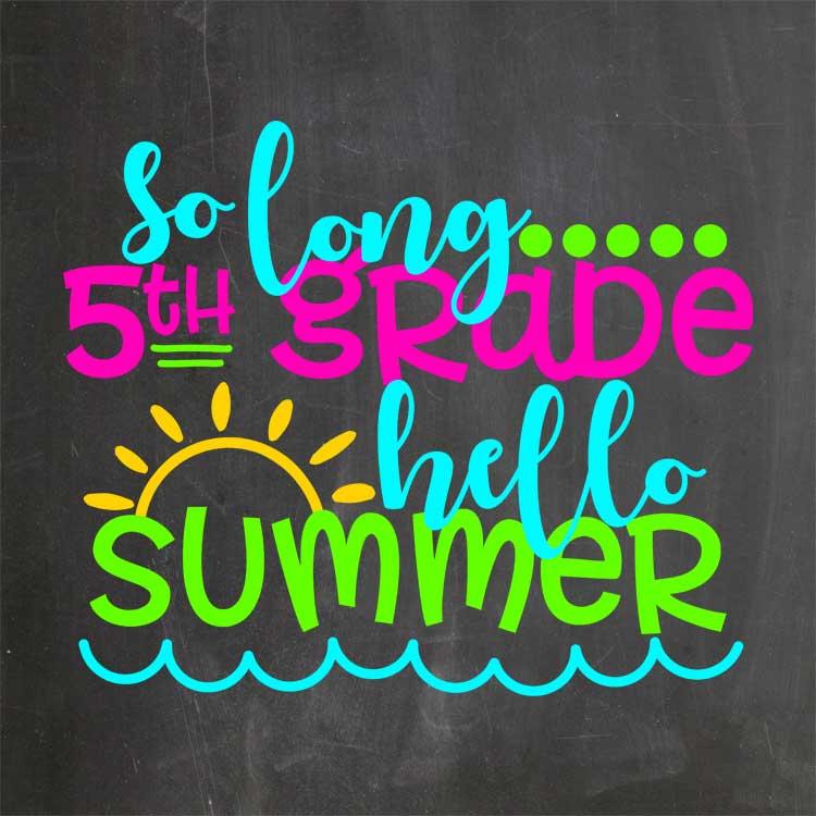 So Long 5th Grade – Hello Summer