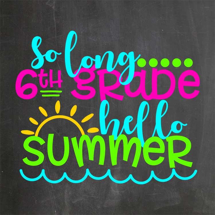 So Long 6th Grade – Hello Summer