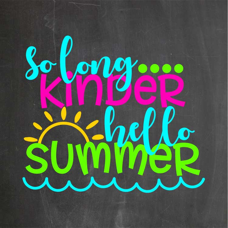 So Long Kinder Hello Summer