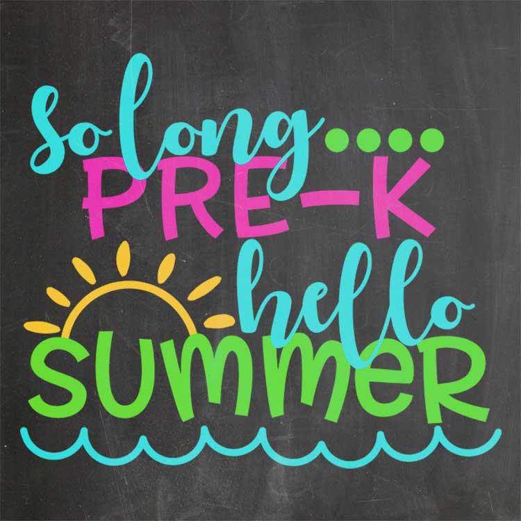 So Long Pre-k Hello Summer