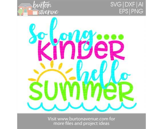 So Long Kinder, Hello Summer