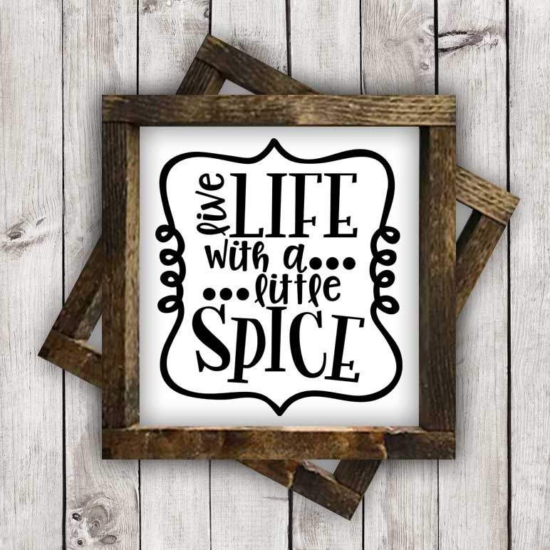 live_life_little_spice_sign2