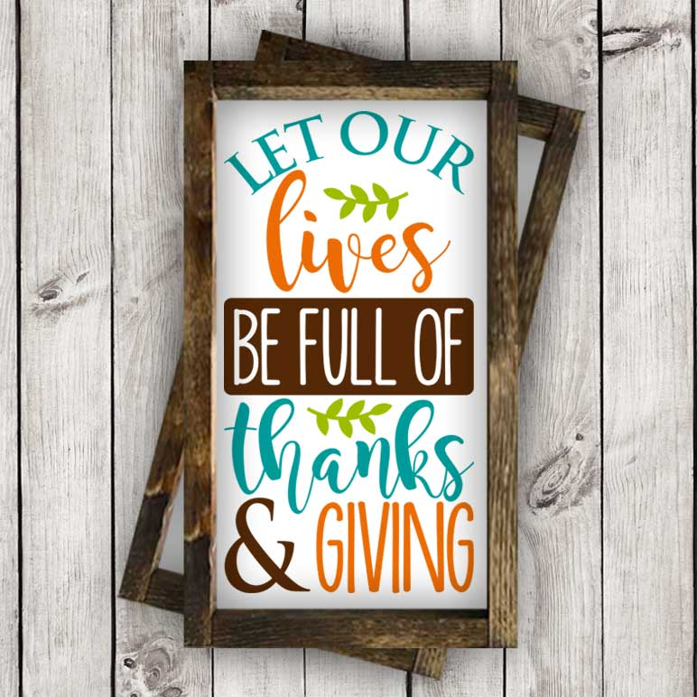 Let Our Lives Be Full Of Thanks And Giving Cut File Burton Avenue