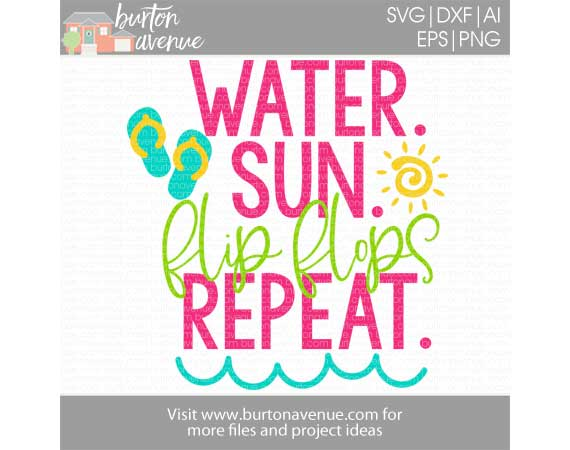Water, Sun, Flip Flops, Repeat