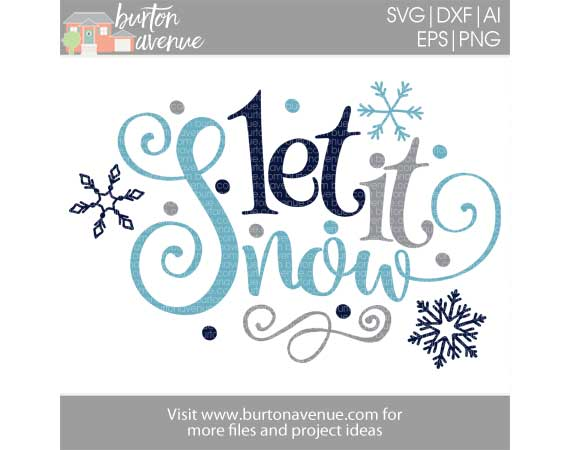 Let it Snow w/Snowflakes and Dots