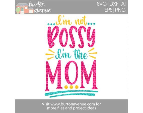 I'm not Bossy, I'm the Mom