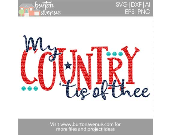My Country 'tis of Thee Cut File - Burton Avenue