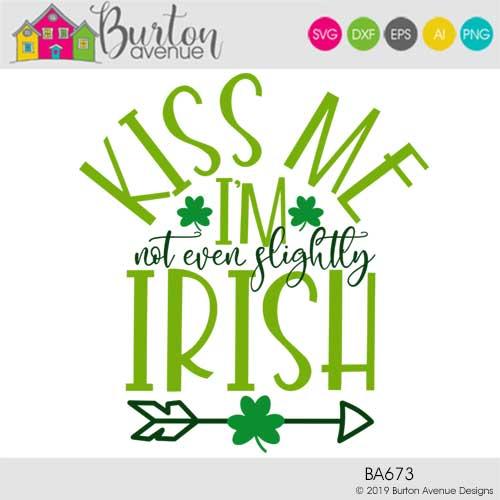 Kiss me I'm not even slightly Irish