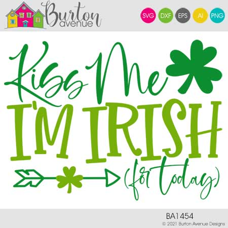 Kiss Me I'm Irish for Today