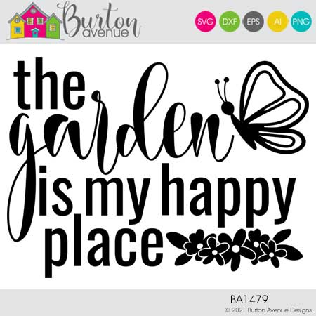 The Garden is my Happy Place