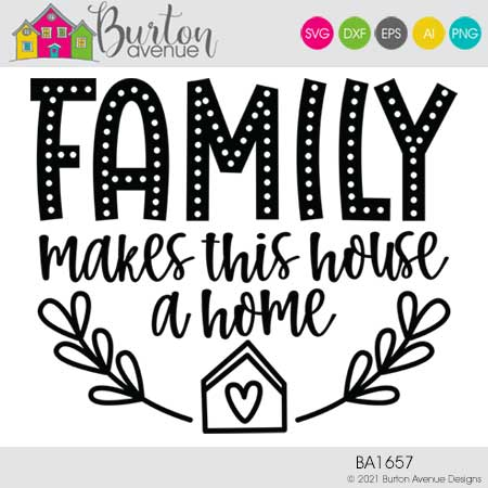 Family Makes This House a Home